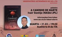 Cientista brasileiro da NASA abre ciclo de palestras 2018 do Observatório do IAE